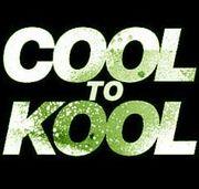 COOL TO KOOL