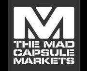 THE MAD CAPSULE MARKETS