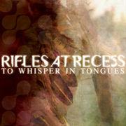 RIFLES AT RECESS