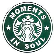 MOMENTS IN SOUL