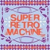 SUPER RETRO MACHINE