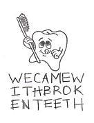 Wecamewithbrokenteeth