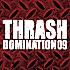 【THRASH DOMINATION】