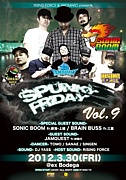 〜Spunky Friday @ex Bodega〜