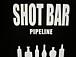 shot bar PIPELINE
