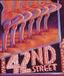 42ND STREET---Musical★