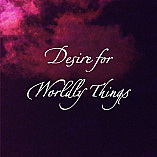 Desire for Worldly Things