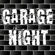 GARAGE NIGHT