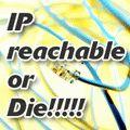 IP unreachable だと死にます