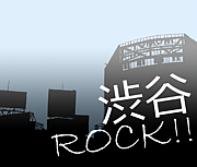 渋谷ROCK!!