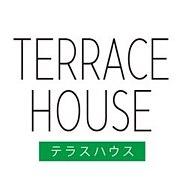 TERRACE HOUSE  テラスハウス
