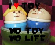 ●NO TOY NO LIFE●