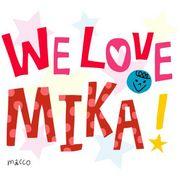 MIKA - WE LOVE MIKA!