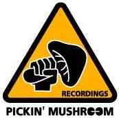 PICKIN' MUSHROOM RECORDINGS