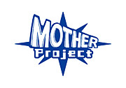 ◆MOTHER Project
