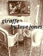 Giraffe by  Love Jones