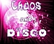 Chaos and Disco!