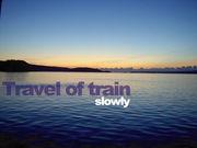 Travel of train [slowly]