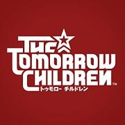 Tomorrow Children/トゥモローチルドレン
