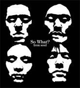THE KANMURI & So What?