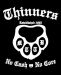 Thinners -No Cash/No Core