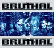 Bruthal 6