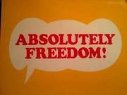 ABSOLUTELY FREEDOM!