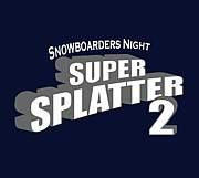 SUPER SPLATTER