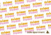 Friday Flyday