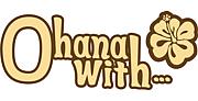 Ohana with...