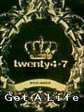 ☆Get A Life☆twenty4-7