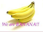 We are BANANA!!
