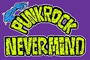 PUNK ROCK NEVER MIND