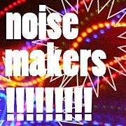 noise makers!!!!!!!!!