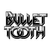 Bullet Tooth