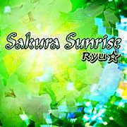 Sakura Sunrise/Ryu☆