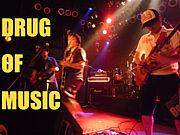 DRUG OF MUSIC