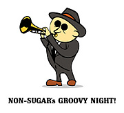 NON-SUGAR'S GROOVY NIGHT!