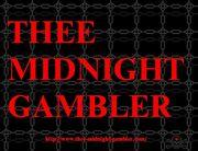THEE MIDNIGHT GAMBLER
