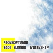 FROMSOFTWARE 2006S' INTERNSHIP