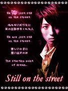 Still on the street