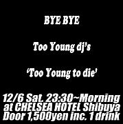Too Young dj's never die