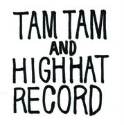TAM TAM & HIGH HAT RECORD