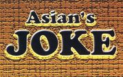 asian's  JOKE