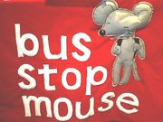 bus stop mouse