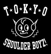 TOKYO SHOULDER BOYZ!