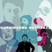 KR 〔KUSHIROUND RECREATE〕