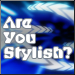 Are you stylish?