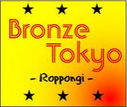 BronzeTokyo in Roppongi