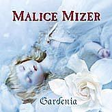 Gardenia◆MALICE MIZER◆